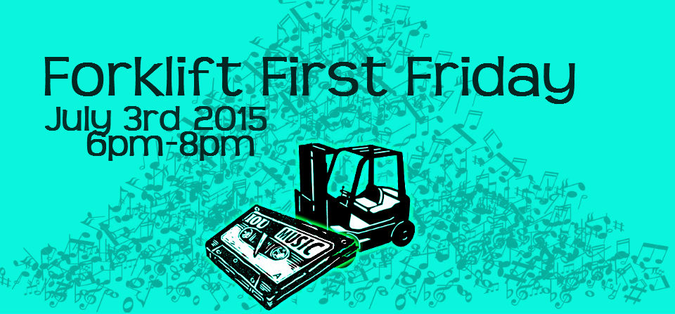 Don't Miss July's Forklift First Friday!