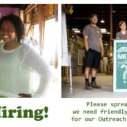 We're Hiring!  Seeking friendly, outgoing folks