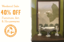 Weekend Sale:  40% off Furniture, Housewares, & Art