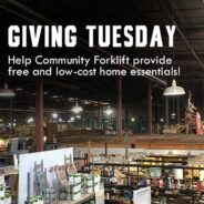 On Giving Tuesday, support Community Forklift and the green economy